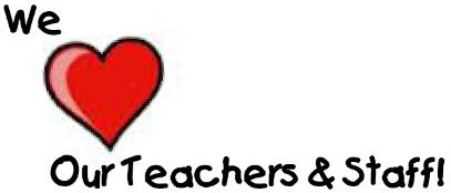 We Love  heart shape  Our Teachers   Staff!